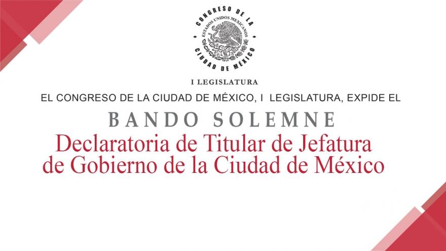Declaratoria de Titular de Jefatura de Gobierno de la Ciudad de México